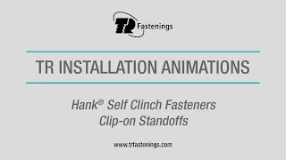 TR Hank® Self Clinch Fasteners - Clip-on Standoffs
