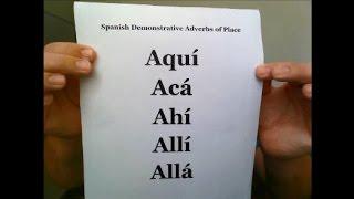 ¿aquí o acá? ¿allí o allá? meanings and uses of spanish demonstrative adverbs of place