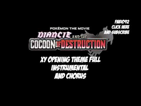 Pokémon XY FULL THEME - INSTRUMENTAL + Chorus HD (Diancie and the Cocoon of Destruction)