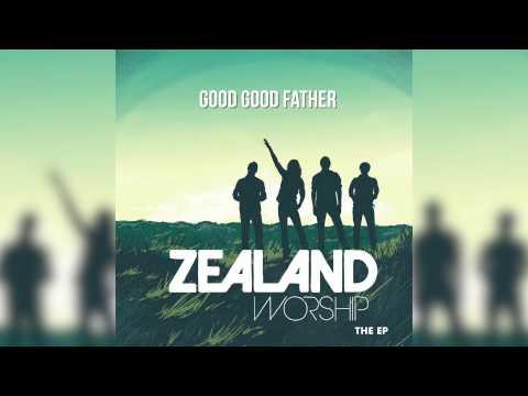 Zealand Worship - Good Good Father (Official Audio)