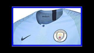 Breaking News | Man City Reveal New Home Kit For 2018/19 Season