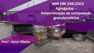 NBR NM 248:2003 Agregados - Determinação da composição granulométrica - Ensaio e Curva no Excel