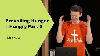 Prevailing Hunger   Richie Nelson   Deeper Church
