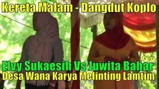 Kereta Malam Juwita Bahar Elvy Sukaesih Dangdut Koplo Remix Orgen Tunggal Lampung Timur