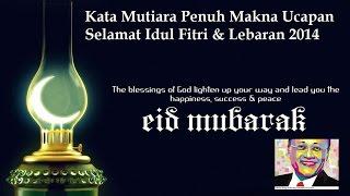 Kata Mutiara Penuh Makna Ucapan Selamat Idul Fitri & Lebaran 2014