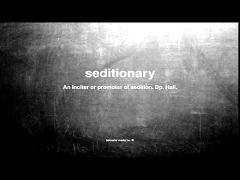 What does seditionary mean
