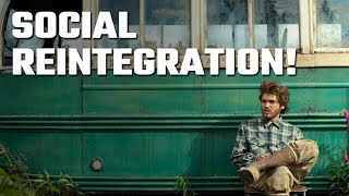 😜 Social Reintegration!