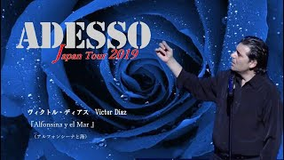 《Live》Victor Diaz 「Alfonsina y el Mar(アルフォンシーナと海) 」ーADESSO Japan Tour 2019