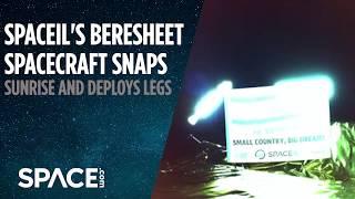 SpaceIL's Beresheet Spacecraft Snaps Sunrise, Deploys Legs