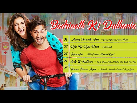 Badrinath Ki Dulhania | Audio Jukebox