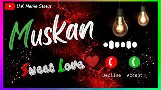 Muskan Name Status | Bast MN Ringtone Whatsapp Status | Muskan Name Ringtone