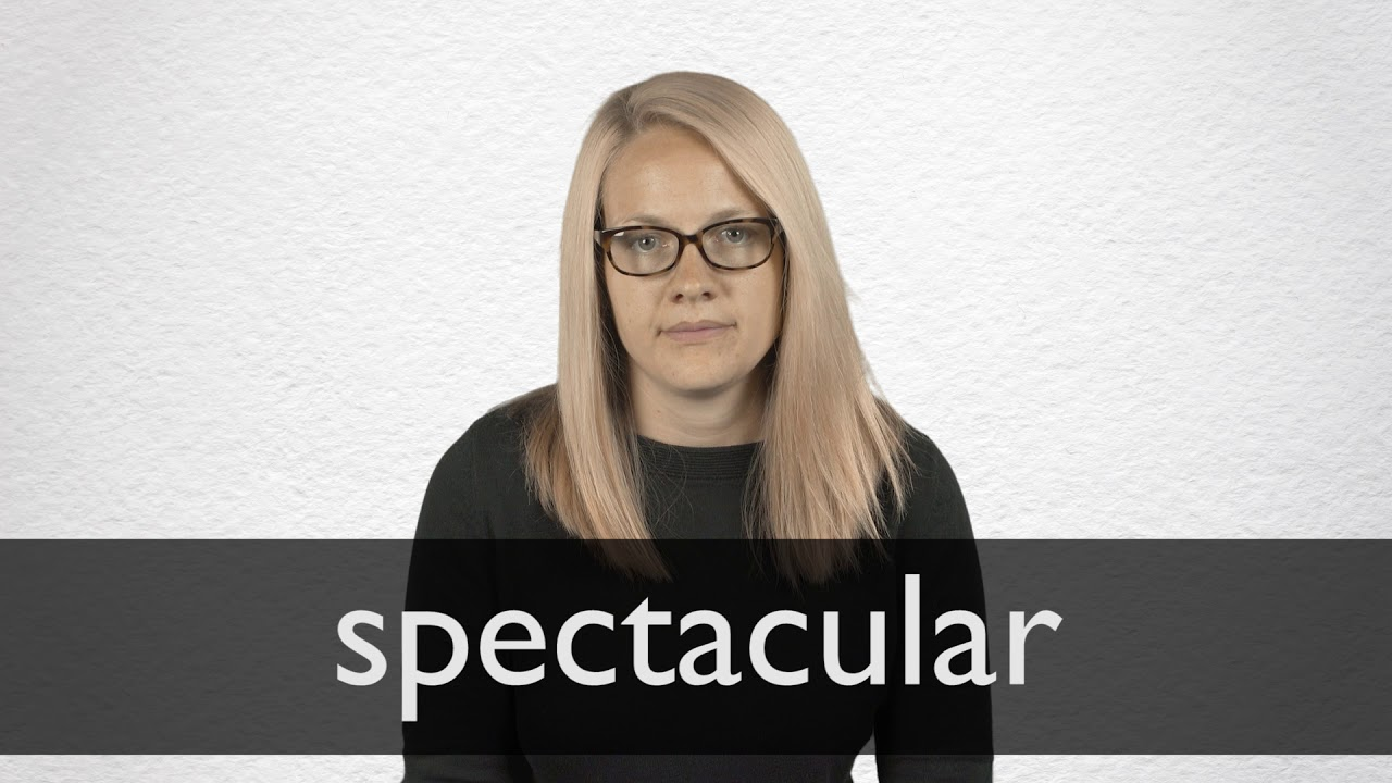 How to pronounce SPECTACULAR in British English