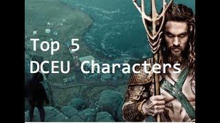 Top 5 DCEU Characters