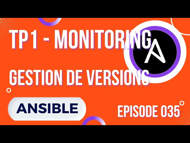 ANSIBLE - 35. EX. MONITORING : GESTION DE VERSION