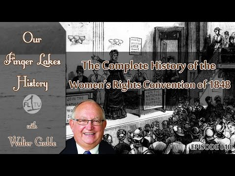 Seneca Falls Women's Rights Convention of 1848 .::. Our Finger Lakes History with Walter Gable