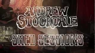 """Andrew Stockdale Shed Session """"Let Somebody Love You"""" Part 3"""