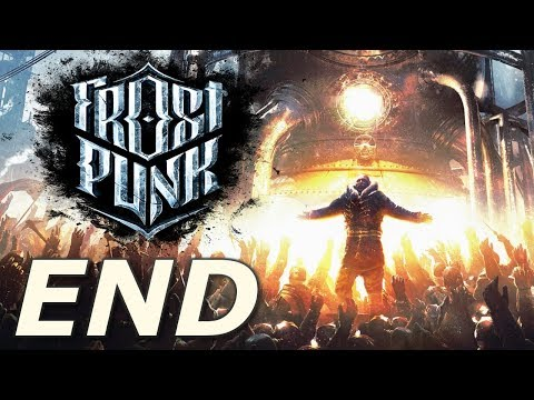 Frostpunk - The Coldest Day on Earth (END)