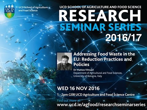 """""""Addressing Food Waste in the EU: Reduction Practices and Policies"""" by Dr Matteo Vittuari"""