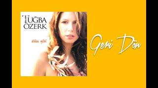 Tuğba Özerk - Geri Dön Video