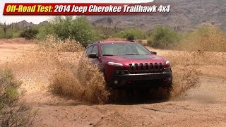 Off-Road Test: 2014 Jeep Cherokee Trailhawk 4x4