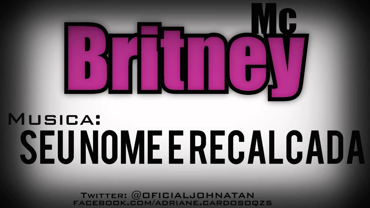 o video da mc britney seu nome e recalcada