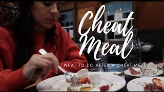CHEAT MEAL | What to do after you have a cheat meal