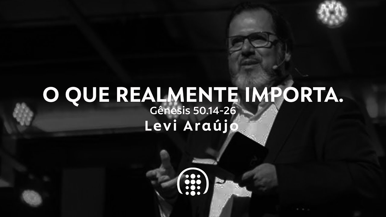 O que realmente importa | Levi Araújo