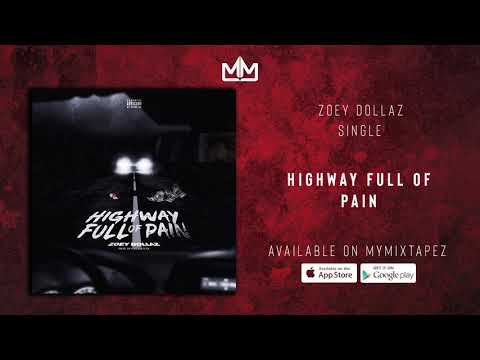 Zoey Dollaz  – Highway Full of Pain (Official Audio)