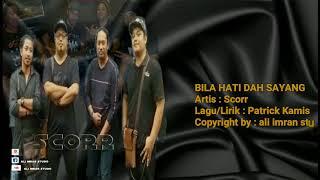BILA HATI DAH SAYANG ~ SCORR (OFFICIAL LYRIC VIDEO) - FULL HD