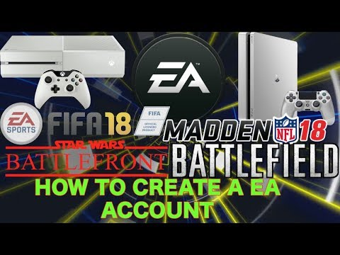 How To Create An EA Account! PS4/XBOX (2018) Fifa 18, Madden 18, Star Wars, Battlefront 1