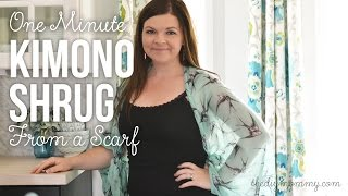 One of The DIY Mommy's most viewed videos: How to Make a Kimono Shrug from a Scarf in Less Than a Minute