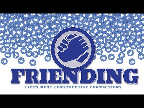 Friending: Connections You Can Count On