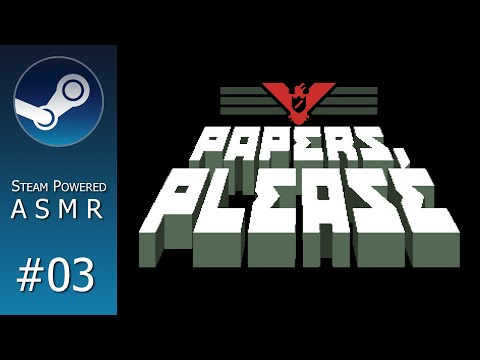 Steam Powered ASMR #03 - Papers, Please (Whispered)