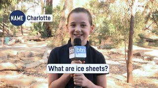 What are ice sheets? BTN Antarctica Q&A