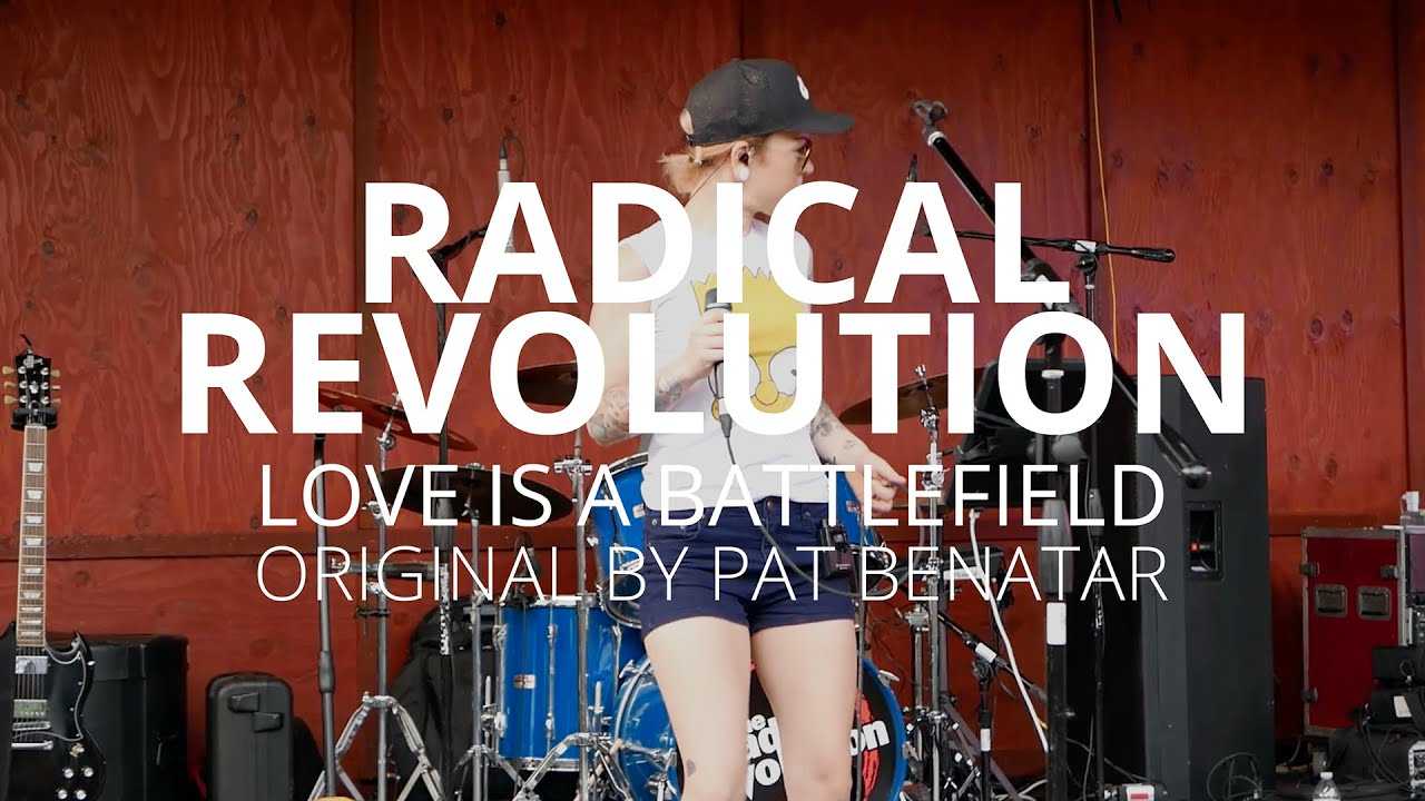 Download RADICAL REVOLUTION - LOVE IS A BATTLEFIELD (by Pat Benatar)