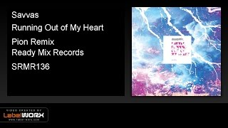 Savvas - Running Out of My Heart (Pion Remix) - ReadyMixRecords - [Official Clip]