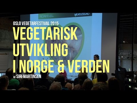 Vegetarisk utvikling i Norge og verden - Siri Martinsen
