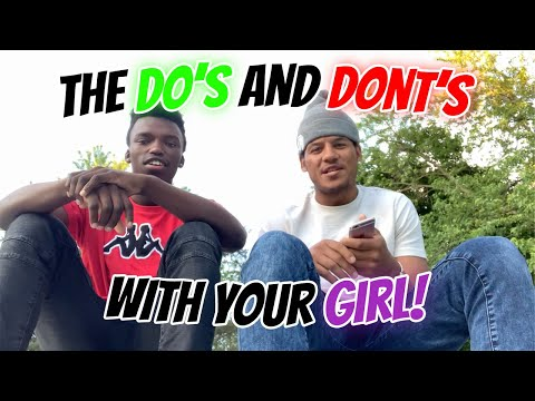 The Do's and Don'ts With Your Girl! from YouTube · Duration:  15 minutes 23 seconds