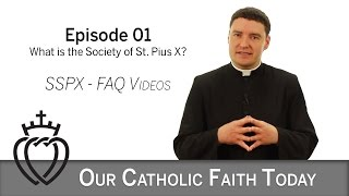 What is the Society of St  Pius X? -  Episode 01 - SSPX FAQ Videos