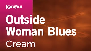 Karaoke Outside Woman Blues - Cream *