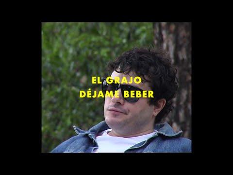 El Grajo - Déjame Beber (Videoclip)