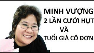 Minh Vượng - Tuổi già cô đơn sau 2 lần cưới hụt của nghệ sĩ hài Minh Vượng