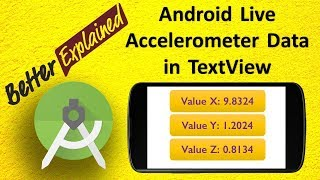 Android Accelerometer Tutorial 2: Live Accelerometer Data In Textview