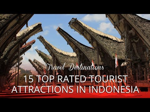 15 TOP RATED - Tourist Attractions in Indonesia
