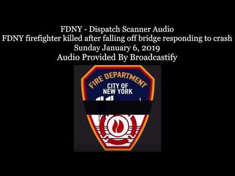 FDNY - Dispatch Scanner Audio FDNY firefighter killed after falling off bridge responding to crash
