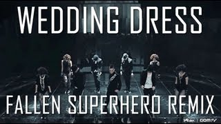 Wedding Dress (Fallen Superhero Remix)