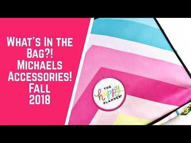 whats-in-the-bag-michaels-new-happy-planner-accessories-fall-2018