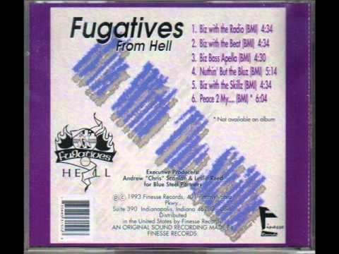 Fugatives From Hell - Biz With The Radio (BMI)