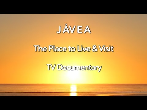 JÁVEA TV Documentary 2016. The Place to Live & Visit. (Full)