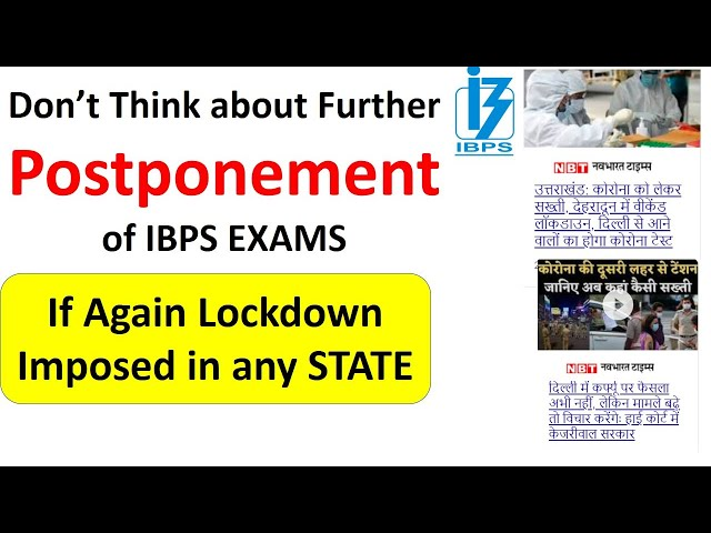 Don't Think Further Postponement of IBPS EXAM if again Lockdown imposed | Go with your Preparation